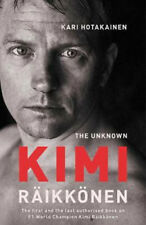 The Unknown Kimi Raikkonen | Kari Hotakainen