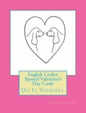 English Cocker Spaniel Valentine's Day Cards : Do It Yourself by Gail Forsyth.