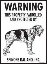 "Warning! Spinone Italiano - Property Protected Aluminum Dog Sign - 9"" x 12"""