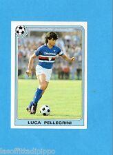PANINI SUPERCALCIO 1985/86 -Figurina n.79- LUCA PELLEGRINI - NEW