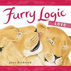 FURRY LOGIC LOVE BY JANE SEABROOK - NEW HARDCOVER - FREE POSTAGE AUSTRALIA