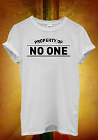 Property of No One Funny Hipster Cool Men Women Unisex T Shirt Tank Top Vest 960