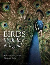 Birds: Myth, Lore and Legend by Marianne Taylor, Rachel Warren-Chadd...