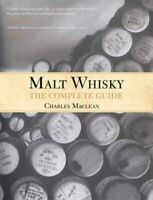 Malt Whisky: The Complete Guide by Charles MacLean 9781842043424 | Brand New