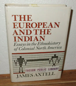 The European & The Indian Essays Ethnohistory of Colonial N. Am. book J. Axtell