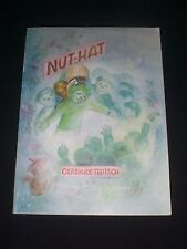 NUT-HAT Story and illustrations by Gertrude Teutsch 1998 Mercury Press paperback