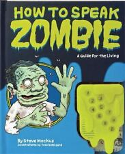 How to Speak Zombie: A Guide for the Living Mockus, Steve Hardcover
