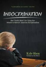 Indoctrination: How 'Useful Idiots' Are Using Our Schools to Subvert American