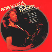 Live At The Roxy by Bob Welch & Friends CD-2018 (Renaissance)