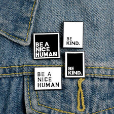Lapel Pins Be Kind Nice Man Badge Funny Quote Simple Black White Brooch Enamel