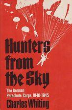 Hunters from The Sky - The German Parachute Corps 1940 - 1945 (Fallschirmjäger)