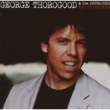 GEORGE THOROGOOD - BAD TO THE BONE-25TH ANNIVERSARY  CD 17 TRACKS ROCK NEW+