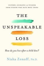 The Unspeakable Loss: How Do You Live After a Child Dies? (Paperback or Softback