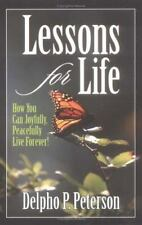 Lessons for Life: How You Can Joyfully, Peacefully Live Forever