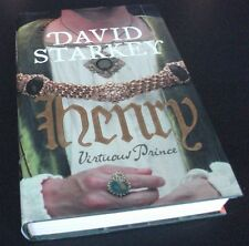David Starkey: HENRY: VIRTUOUS PRINCE. Biography HENRY VIII. 1st.ed. 2008.
