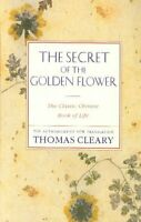 Secret of the Golden Flower : The Classic Chinese Book of Life, Paperback by ...