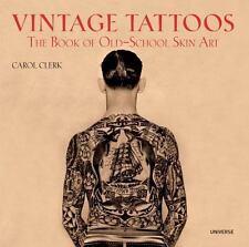 Vintage Tattoos : The Book of Old-School Skin Art by Carol Clerk (2009, Paperba…
