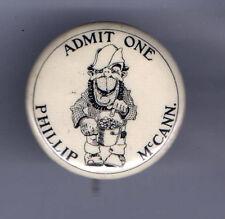 1896 pin Admit One pinback  PHILLIP McCANN Art button