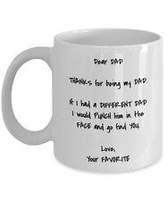 Dear Dad Thanks For Being My Dad 11 oz Coffee Mug