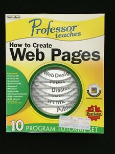 Professor Teaches HOW TO CREATE WEB PAGES •10 Program Tutorial Set for PC • NEW