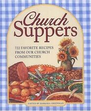Church Suppers : 722 Favorite Recipes from Our Church Communities (2005,...