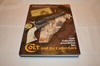 COLT AND ITS COLLECTORS: EXHIBITION CATALOG FOR COLT LEGACY ~ LIKE NEW CONDITION