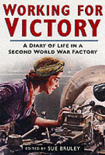 , Working for Victory: A Diary of Life in a Second World War Factory, Very Good