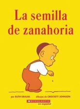 La Semilla de Zanahoria by Ruth Krauss (The Carrot Seed) (Spanish PB, 1978)