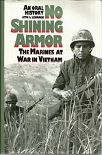 No Shining Armor: The Marines at War in Vietnam - An Oral History Otto J. Lehra