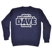What A Difference A Dave Makes SWEATSHIRT David Davey For Dad Gift Birthday