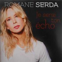 ROMANE SERDA 2018 : JE SERAI TON ECHO - [ NEW FRENCH PROMO CD SINGLE ]