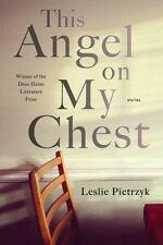 This Angel on My Chest (Pitt Drue Heinz Lit Prize)-ExLibrary
