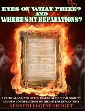 EYE on WHAT PRIZE? and Where's My Reparations? : A Critical Analysis of the...