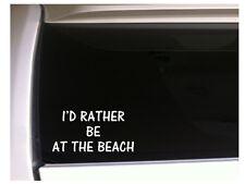 "Id Rather be at the Beach Car Decal Vinyl Sticker 7"" K29 sand sun swim surf"