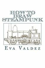 How to Draw Steampunk : Best Drawing Guide on How to Create Awesome Steampunk...