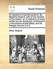 An appeal to impartial posterity. By Madame Rol, Roland, Mme.,,