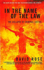 In The Name Of The Law: The Collapse of Criminal Justice (Revised Edition), Rose
