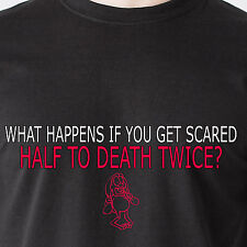 What happens if you get scared half to death twice? vintage retro Funny T-Shirt