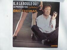 eric thomas iL A la boule ou ? 14933