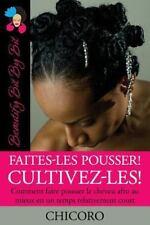 Faites-Les Pousser! Cultivez-les! Comment Faire Pousser le Cheveu Afro Au...