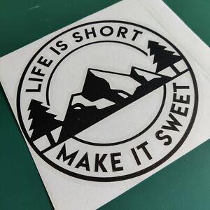 Life Is Short Make it Sweet round - Car/Van/Camper/Bike Decal Sticker