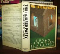 Schaeffer, Susan Fromberg THE INJURED PARTY  1st Edition 1st Printing