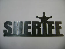 PLASMA CUT SHERIFF WITH STAR SIGN! GREAT FOR GIFTS, SHOPS, ETC
