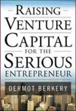 Raising Venture Capital for the Serious Entrepreneur  Berkery, Dermot  Good  Boo