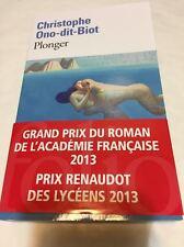 Christophe Ono-dit-Biot * PLONGER *PRIX RENAUDOT &Grand PRIX ACADÉMIE FRANÇAISE