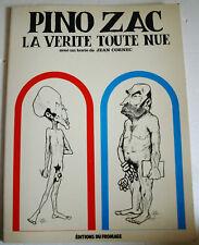 La Vérité toute Nue Pino ZAC éd du Fromage 1981 EO