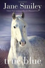 True Blue: Book Three of the Horses of Oak Valley