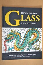 How to Paint on Glass by Julia Bottrell. 1998.