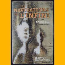 Le Rayon Fantastique N° 69 LES NAVIGATEURS DE L'INFINI Rosny Ainé 1960