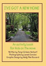 I've Got a New Home : An Activity Book for Kids on the Move by Lene� Gordon,...